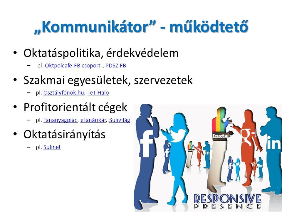 """""""Kommunikátor - működtető Oktatáspolitika, érdekvédelem – pl."""