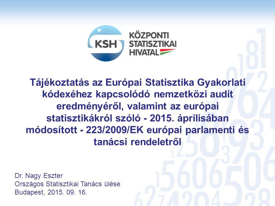 Tájékoztatás az Európai Statisztika Gyakorlati kódexéhez kapcsolódó nemzetközi audit eredményéről, valamint az európai statisztikákról szóló - 2015.