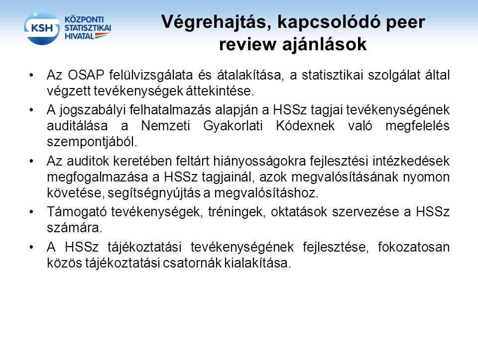 Végrehajtás, kapcsolódó peer review ajánlások Az OSAP felülvizsgálata és átalakítása, a statisztikai szolgálat által végzett tevékenységek áttekintése.