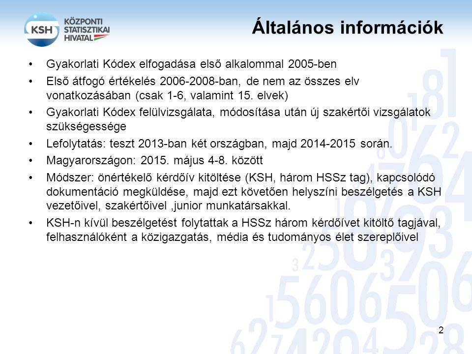 Audit eredménye Fejlett nemzeti statisztikai hivatal: rendelkezik minden olyan tulajdonsággal, ami egy fejlett európai hivatal működését jellemzi Nagyon jó infrastrukturális megoldások, IT rendszerek Hosszú múltra visszatekintő, a közvélemény által ismert és elismert hivatal Mind a felhasználók (média, tudományos világ, közigazgatás) nagyon pozitív visszacsatolást adtak az itt folyó munkáról A KSH képzési rendszere kiemelkedően pozitív példa A KSH a nemzetközi statisztikai élet aktív szereplője és alakítója Ajánlások: 17 ajánlás három területre osztva: -Statisztikai irányítás -Koordináció -Minőségmenedzsment és felhasználó-orientáltság 3