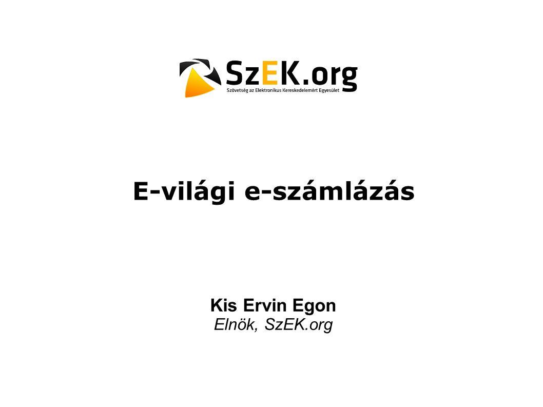 Szövetség az Elektronikus Kereskedelemért Közhasznú Egyesület | www.szek.org12 E-számla úttörők Vatera.hu - 2008.