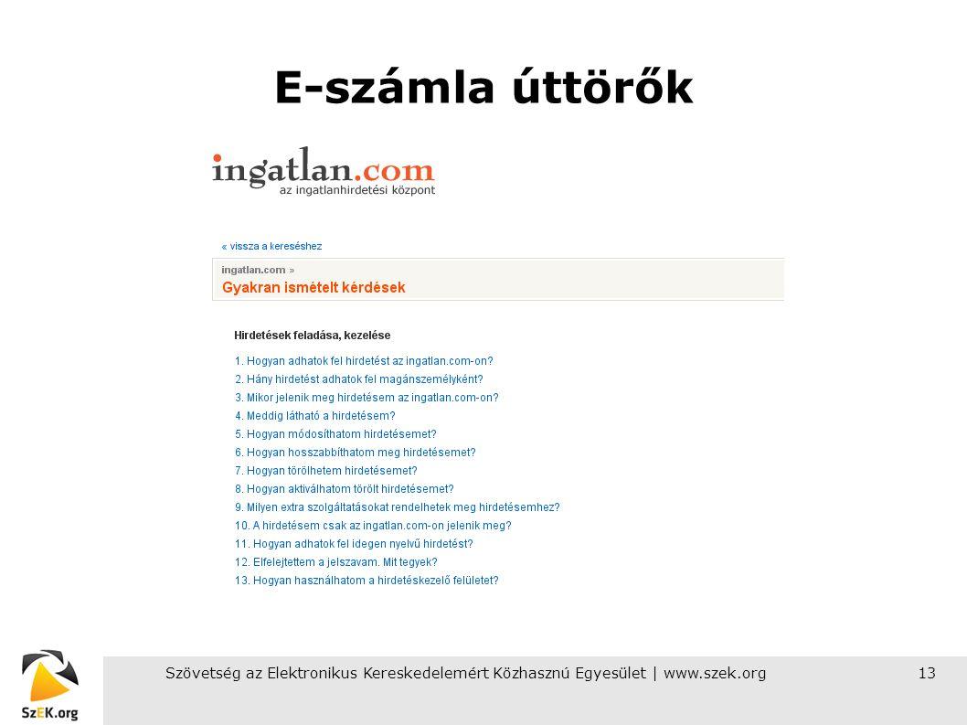 Szövetség az Elektronikus Kereskedelemért Közhasznú Egyesület | www.szek.org13 E-számla úttörők