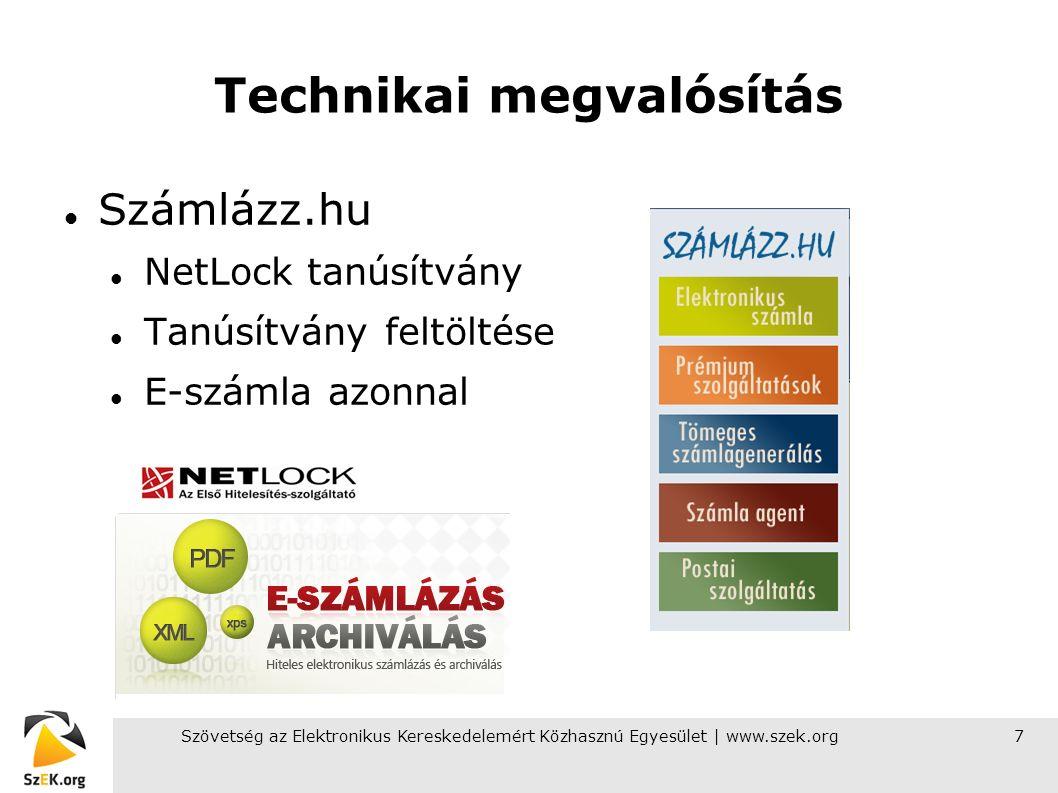 Szövetség az Elektronikus Kereskedelemért Közhasznú Egyesület | www.szek.org7 Technikai megvalósítás Számlázz.hu NetLock tanúsítvány Tanúsítvány feltöltése E-számla azonnal