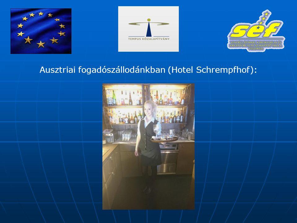 Ausztriai fogadószállodánkban (Hotel Schrempfhof):