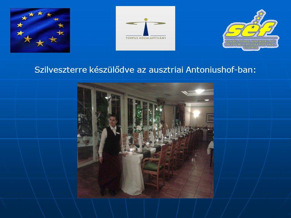 Szilveszterre készülődve az ausztriai Antoniushof-ban: