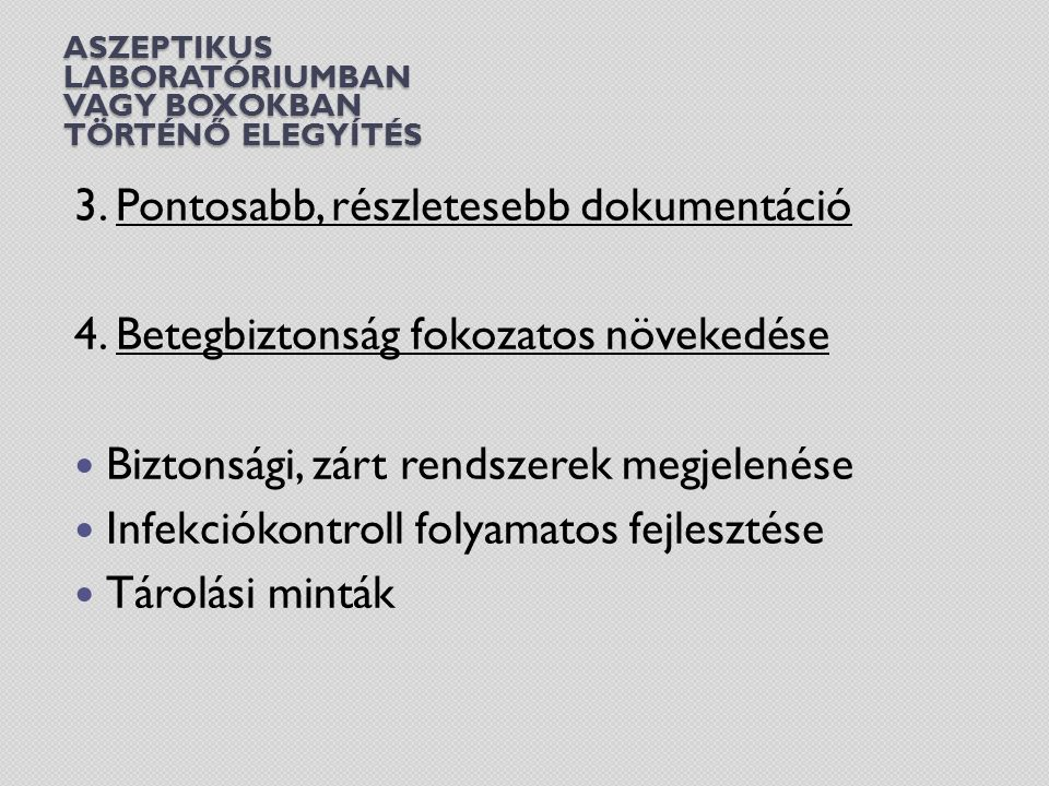 ASZEPTIKUS LABORATÓRIUMBAN VAGY BOXOKBAN TÖRTÉNŐ ELEGYÍTÉS 3.