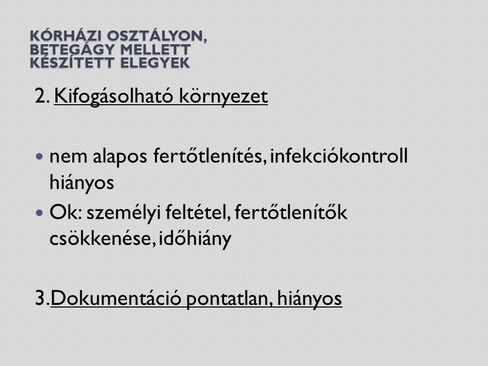 KÓRHÁZI OSZTÁLYON, BETEGÁGY MELLETT KÉSZÍTETT ELEGYEK 2.