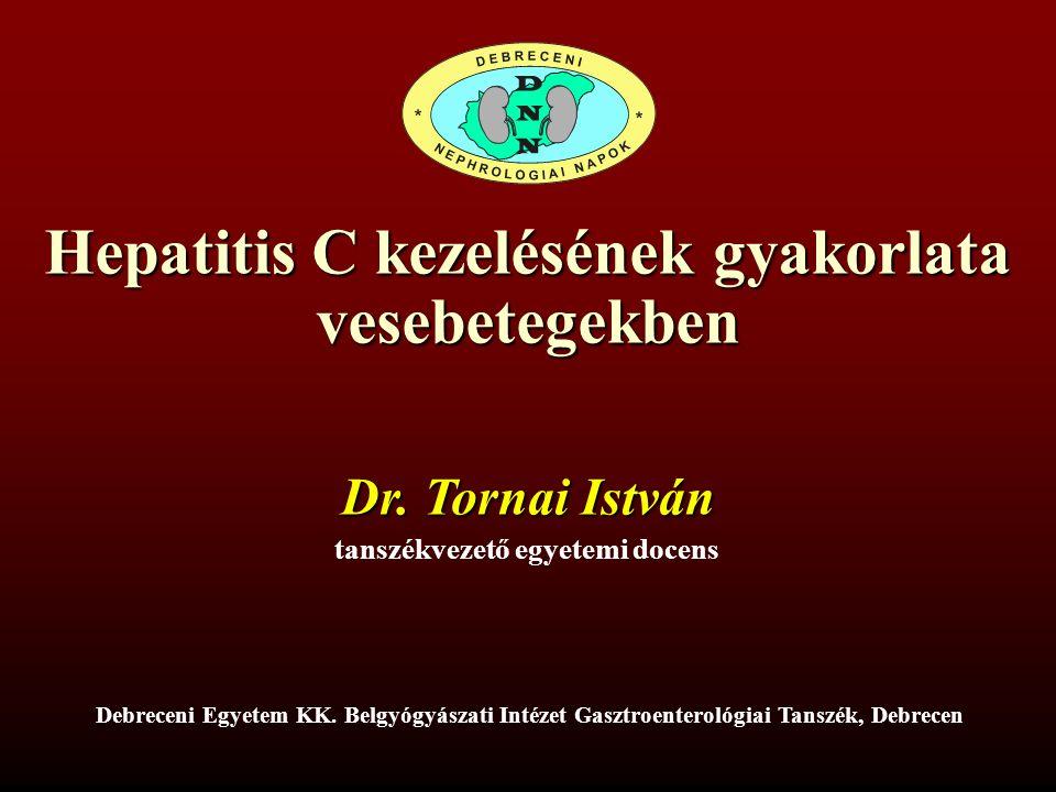 Hepatitis C kezelésének gyakorlata vesebetegekben Debreceni Egyetem KK.