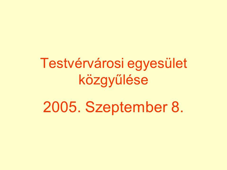 Testvérvárosi egyesület közgyűlése 2005. Szeptember 8.