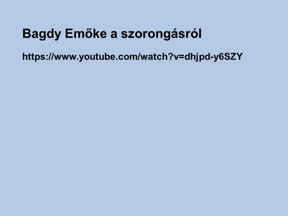 Bagdy Emőke a szorongásról https://www.youtube.com/watch v=dhjpd-y6SZY