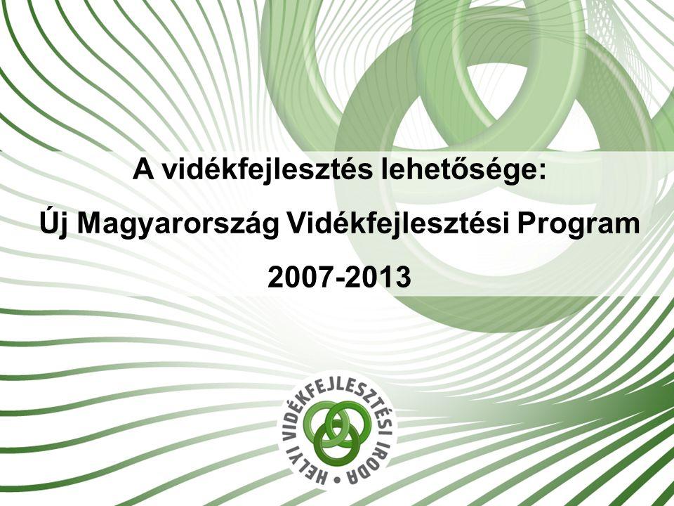 2 Támogatásokkal kapcsolatos jogszabályok Európai uniós: 1698/2005/EK Tanácsi rendelet (2005.