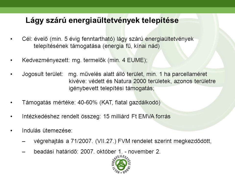 23 Lágy szárú energiaültetvények telepítése Cél: évelő (min. 5 évig fenntartható) lágy szárú energiaültetvények telepítésének támogatása (energia fű,