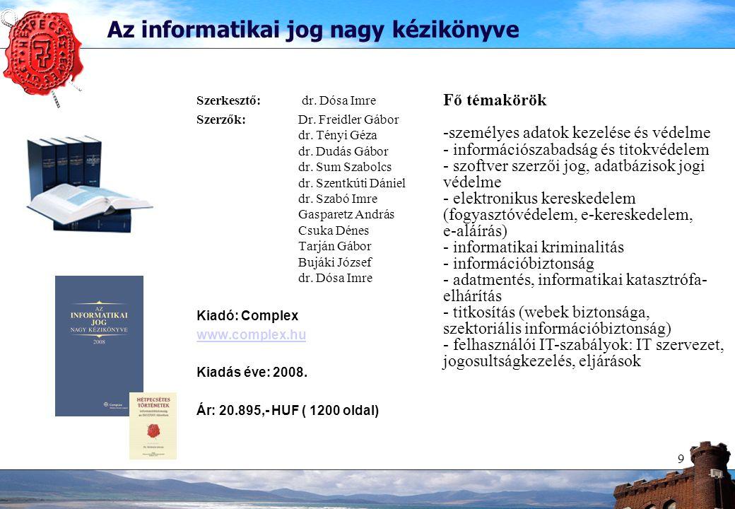 9 Az informatikai jog nagy kézikönyve Szerkesztő: dr.