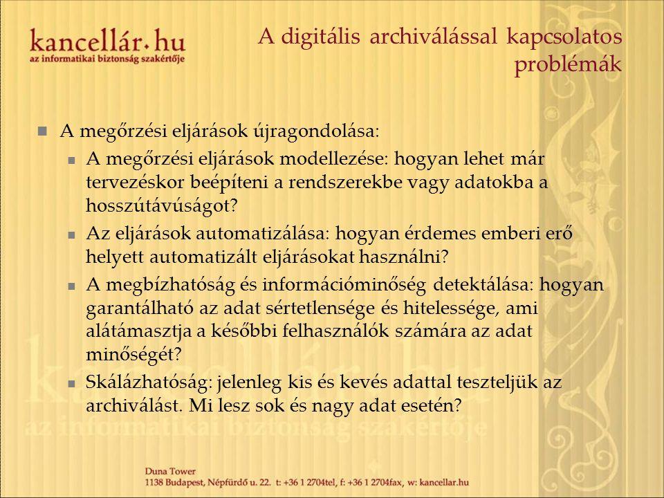 A digitális archiválással kapcsolatos problémák A gyűjtés teljessége és anomáliadetektálás: hogyan lehet meggyőződni egy gyűjtemény teljességéről.