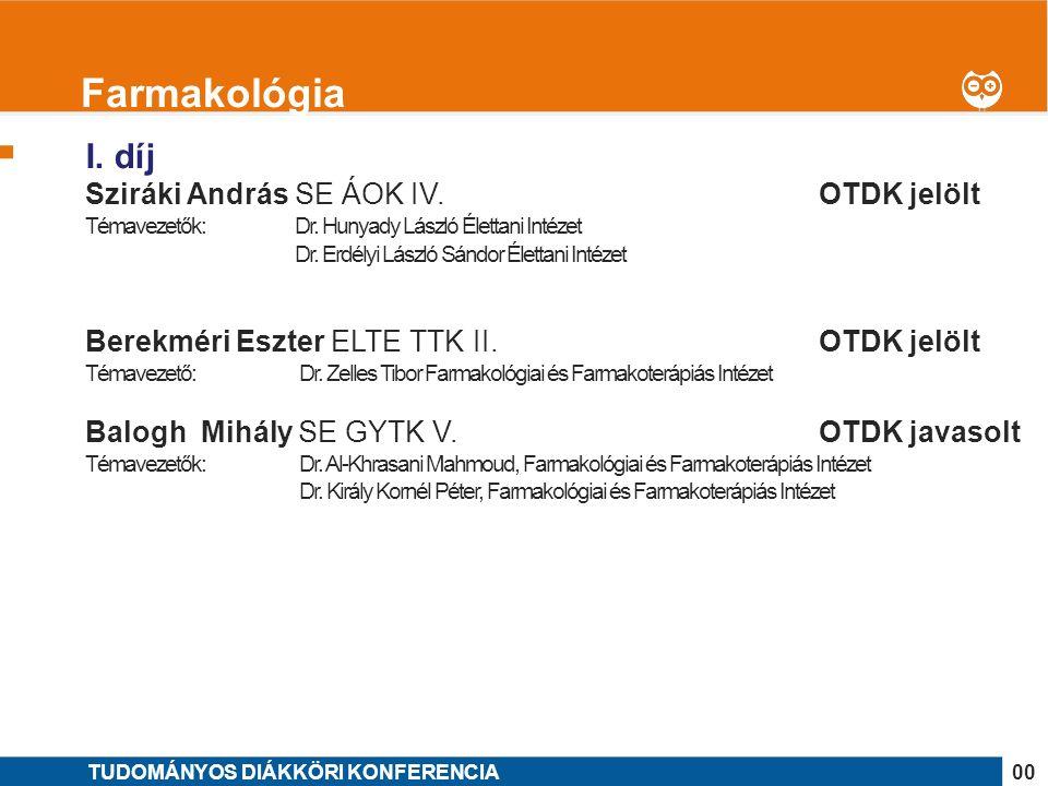 1 I. díj Sziráki András SE ÁOK IV. OTDK jelölt Témavezetők: Dr.
