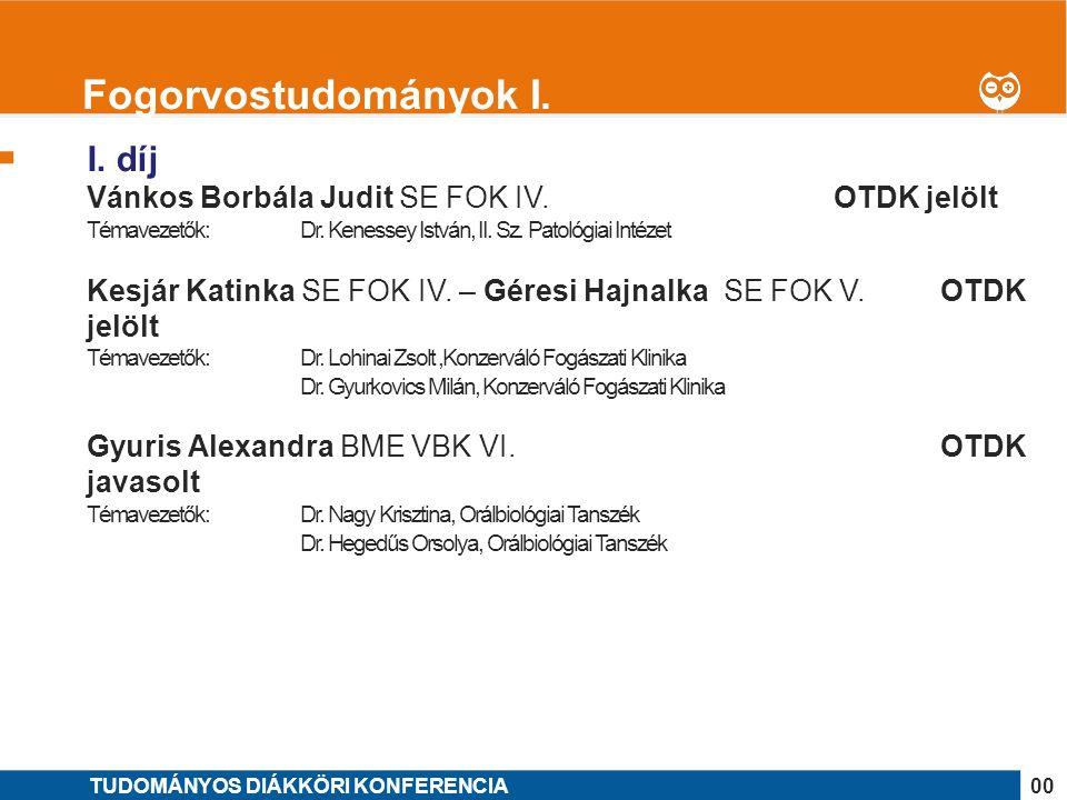 1 I. díj Vánkos Borbála Judit SE FOK IV.OTDK jelölt Témavezetők: Dr.