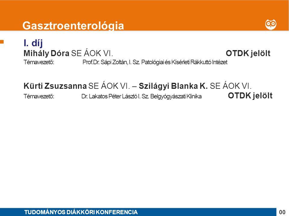 1 I. díj Mihály Dóra SE ÁOK VI. OTDK jelölt Témavezető: Prof.Dr.