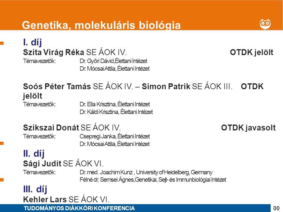1 I. díj Szita Virág Réka SE ÁOK IV. OTDK jelölt Témavezetők: Dr.