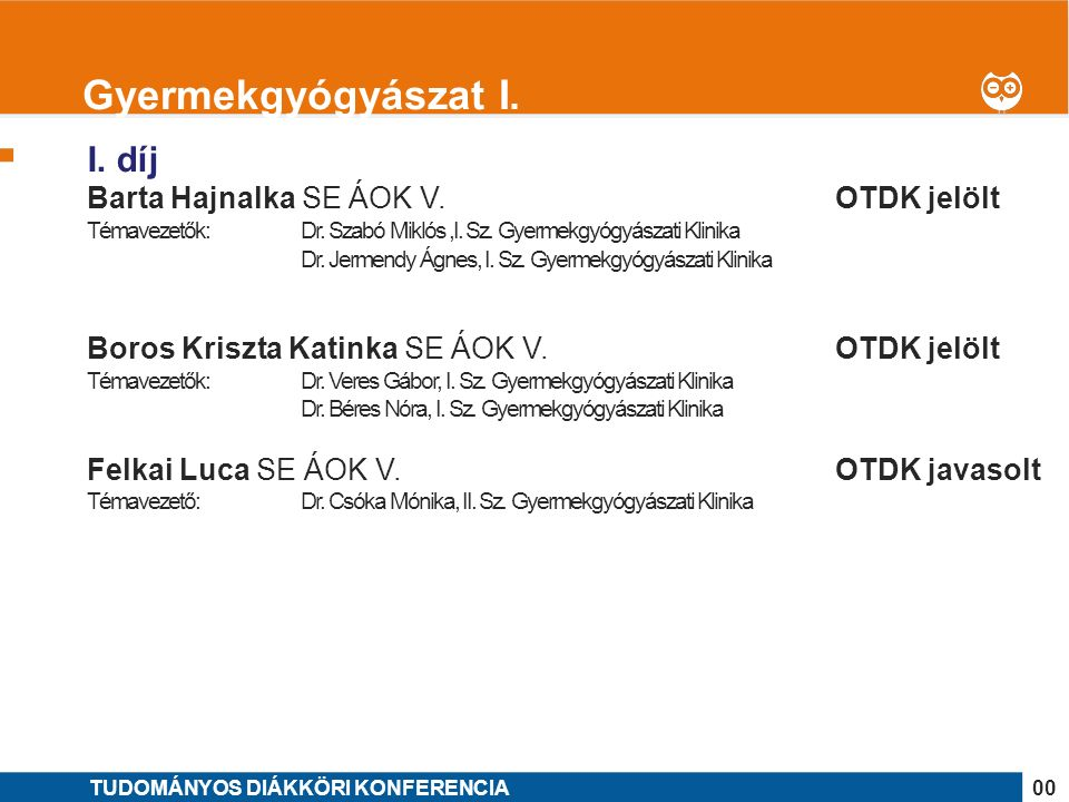 1 I. díj Barta Hajnalka SE ÁOK V. OTDK jelölt Témavezetők: Dr.