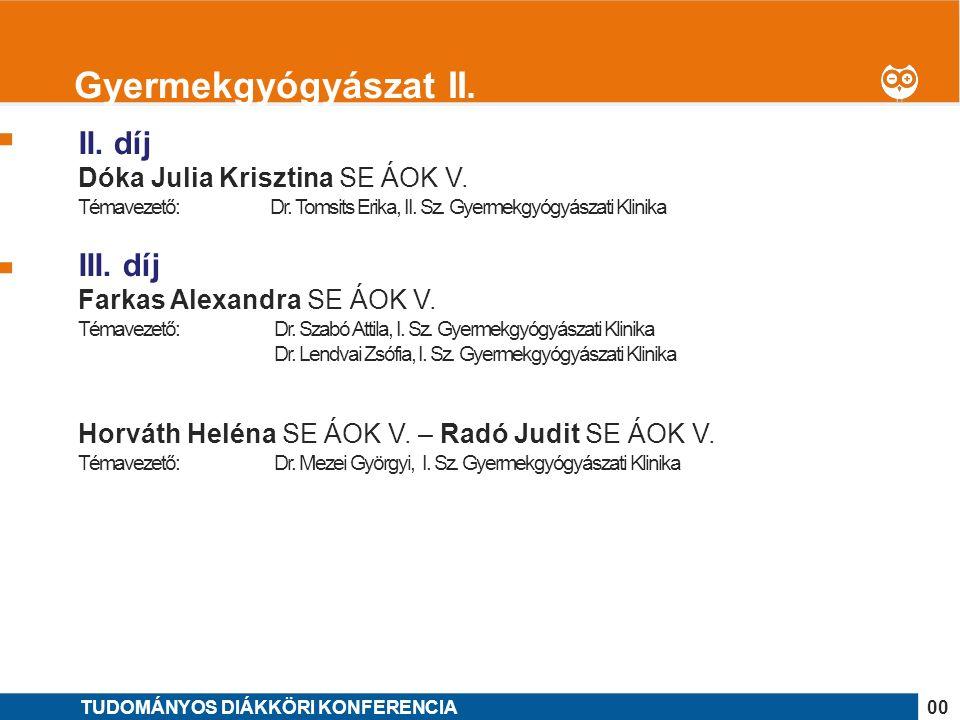 1 II. díj Dóka Julia Krisztina SE ÁOK V. Témavezető: Dr.