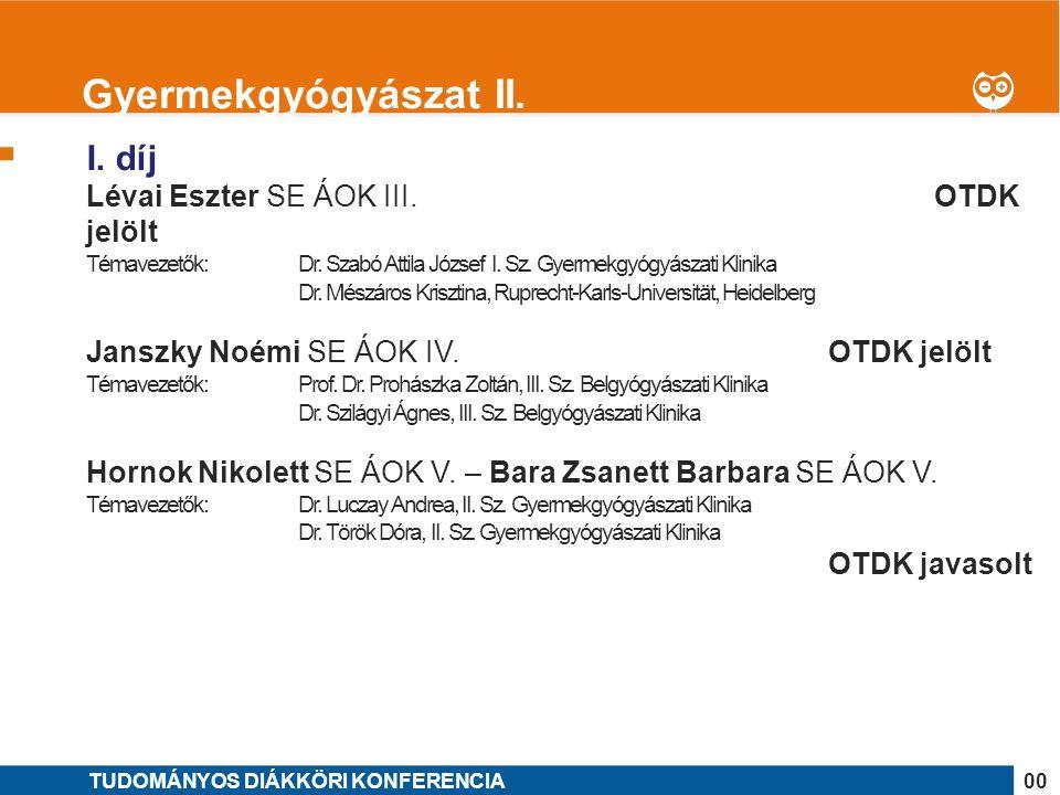 1 I. díj Lévai Eszter SE ÁOK III. OTDK jelölt Témavezetők: Dr.