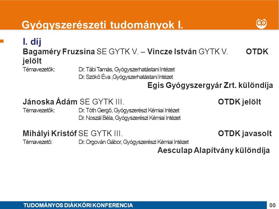 1 I. díj Bagaméry Fruzsina SE GYTK V. – Vincze István GYTK V.OTDK jelölt Témavezetők: Dr.