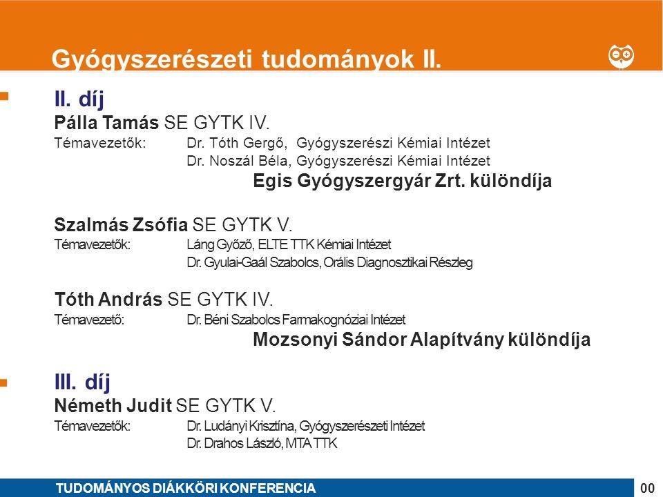 1 II. díj Pálla Tamás SE GYTK IV. Témavezetők: Dr.