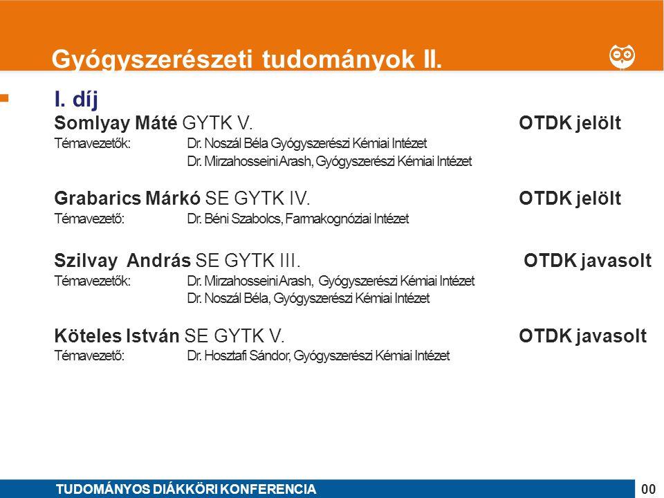 1 I. díj Somlyay Máté GYTK V.OTDK jelölt Témavezetők: Dr.