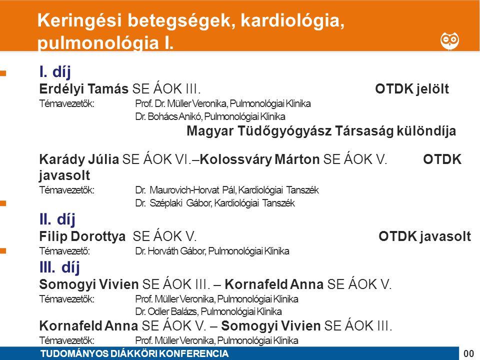 1 I. díj Erdélyi Tamás SE ÁOK III. OTDK jelölt Témavezetők: Prof.