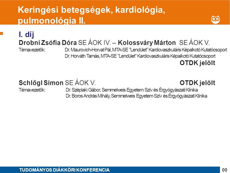1 I. díj Drobni Zsófia Dóra SE ÁOK IV. – Kolossváry Márton SE ÁOK V.