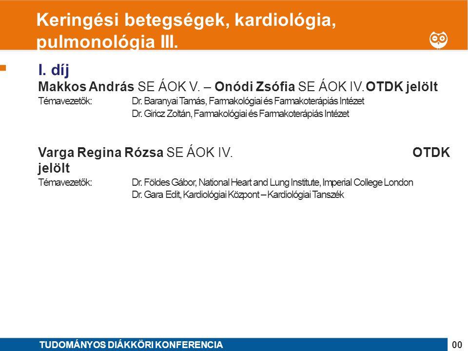 1 I. díj Makkos András SE ÁOK V. – Onódi Zsófia SE ÁOK IV.OTDK jelölt Témavezetők:Dr.