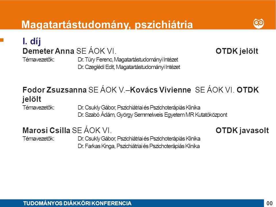 1 I. díj Demeter Anna SE ÁOK VI. OTDK jelölt Témavezetők: Dr.