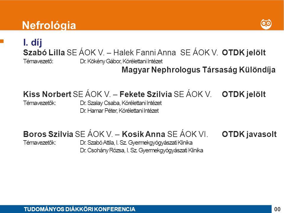 1 I. díj Szabó Lilla SE ÁOK V. – Halek Fanni Anna SE ÁOK V.OTDK jelölt Témavezető: Dr.