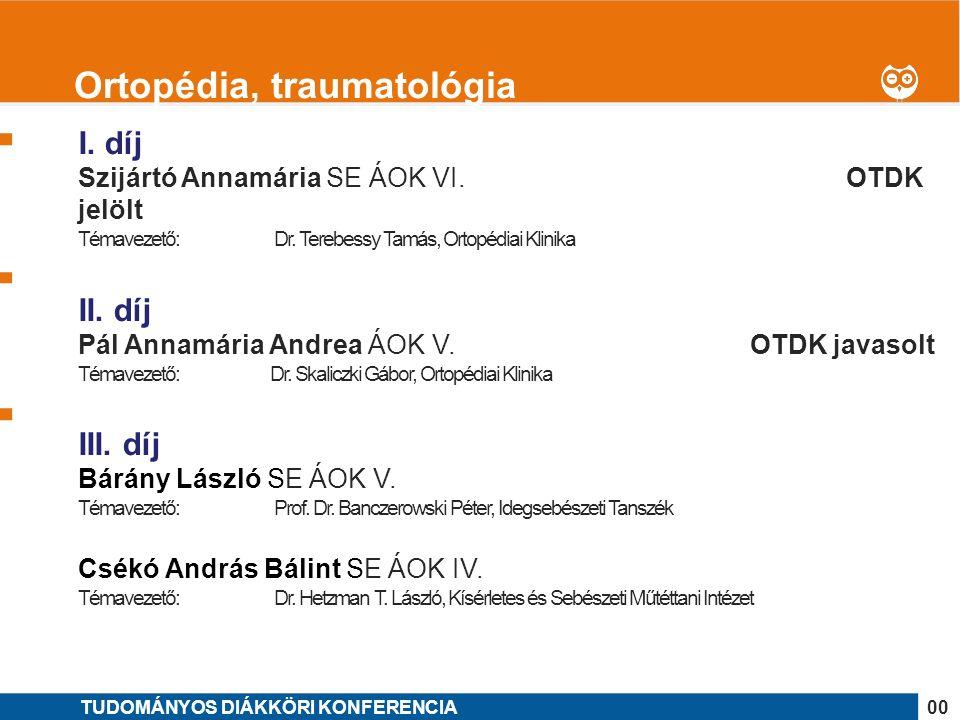 1 I. díj Szijártó Annamária SE ÁOK VI.OTDK jelölt Témavezető: Dr.