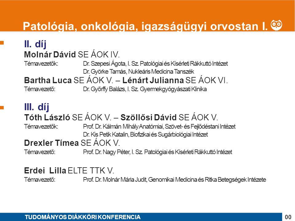 1 II. díj Molnár Dávid SE ÁOK IV. Témavezetők: Dr.