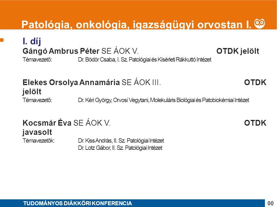 1 I. díj Gángó Ambrus Péter SE ÁOK V. OTDK jelölt Témavezető: Dr.