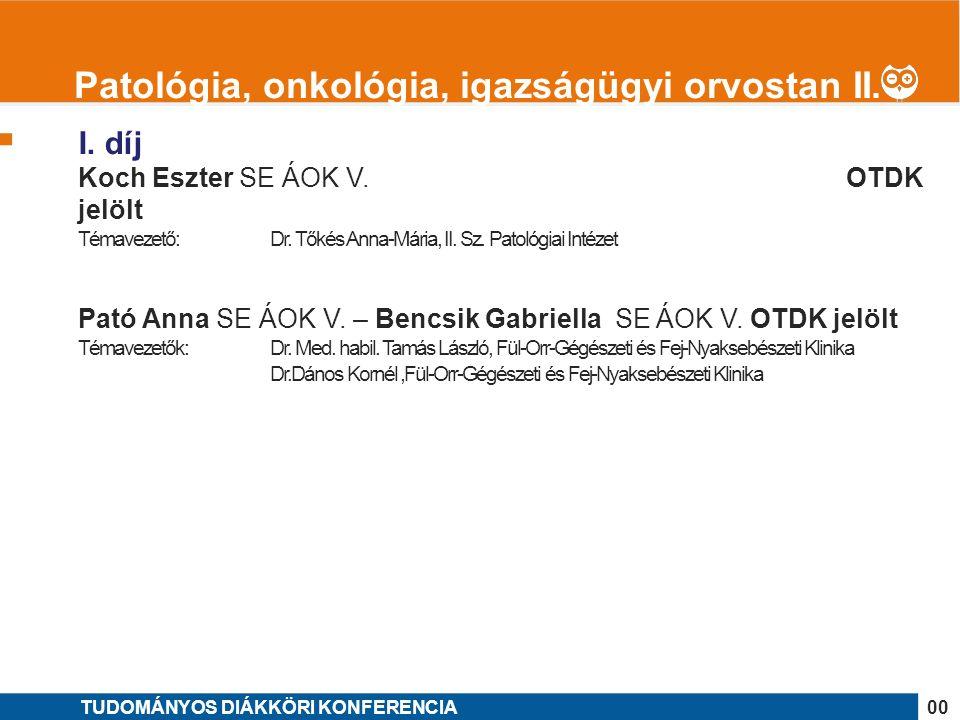 1 I. díj Koch Eszter SE ÁOK V. OTDK jelölt Témavezető: Dr.