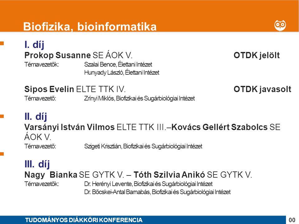 1 I.díj Onódi Zsófia SE ÁOK IV. – Makkos András SE ÁOK V.OTDK jelölt Témavezetők: Dr.