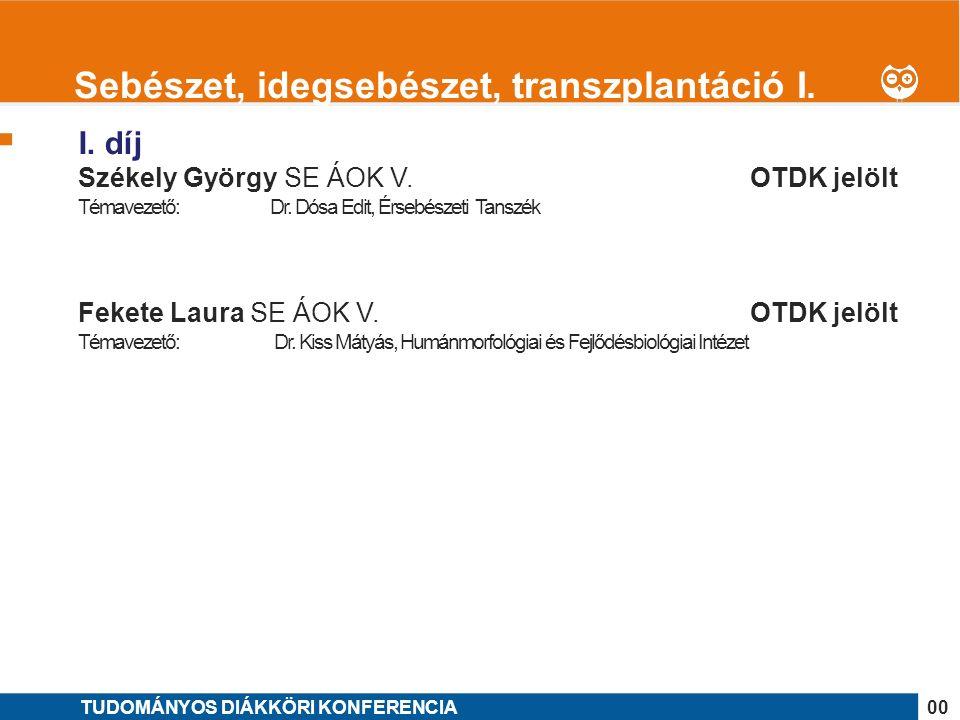 1 I. díj Székely György SE ÁOK V. OTDK jelölt Témavezető: Dr.