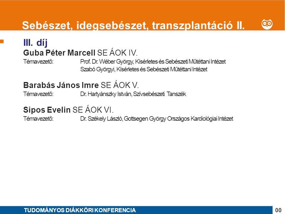 1 III. díj Guba Péter Marcell SE ÁOK IV. Témavezető: Prof.