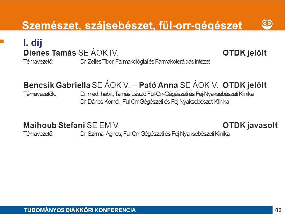1 I. díj Dienes Tamás SE ÁOK IV. OTDK jelölt Témavezető: Dr.