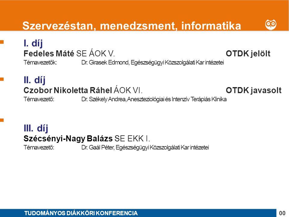 1 I. díj Fedeles Máté SE ÁOK V. OTDK jelölt Témavezetők: Dr.