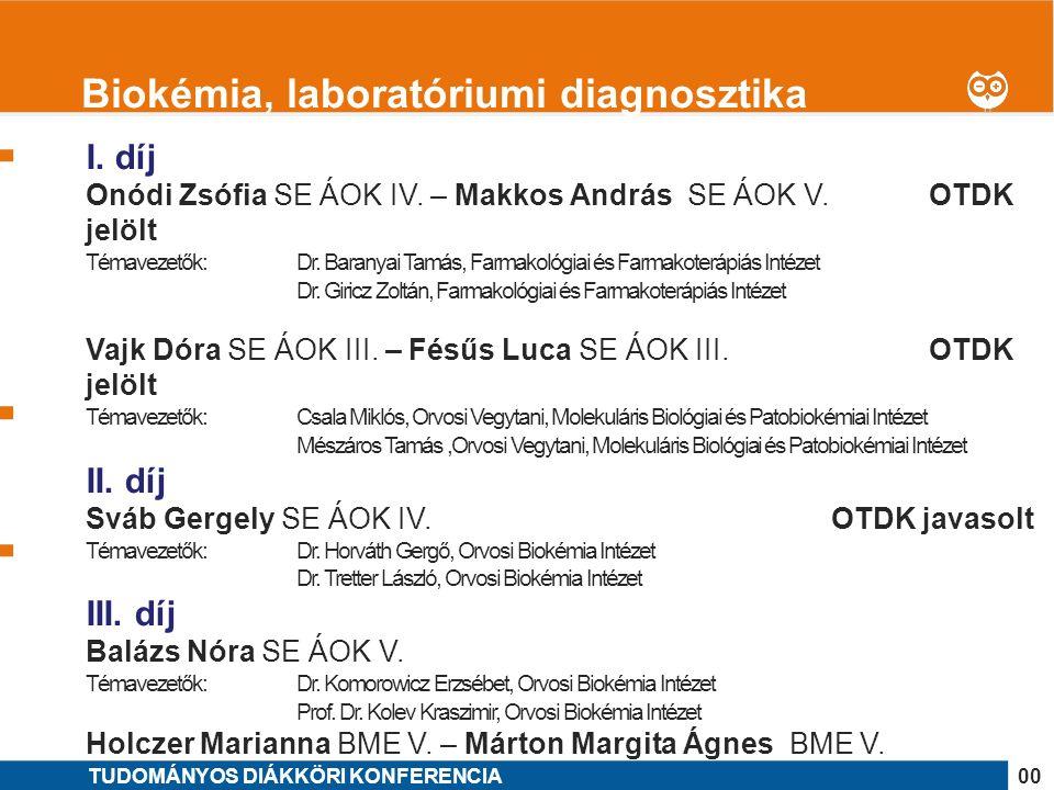 1 I. díj Onódi Zsófia SE ÁOK IV. – Makkos András SE ÁOK V.OTDK jelölt Témavezetők: Dr.
