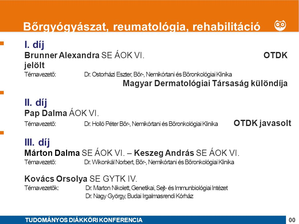 1 I.díj Durst Máté SE ÁOK VI. OTDK jelölt Témavezetők: Dr.