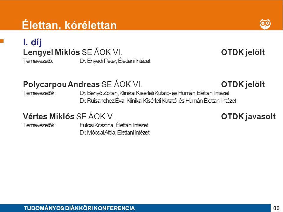 1 I. díj Lengyel Miklós SE ÁOK VI. OTDK jelölt Témavezető: Dr.