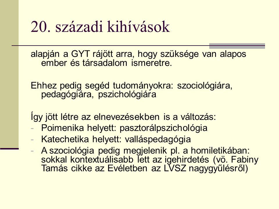 20. századi kihívások alapján a GYT rájött arra, hogy szüksége van alapos ember és társadalom ismeretre. Ehhez pedig segéd tudományokra: szociológiára