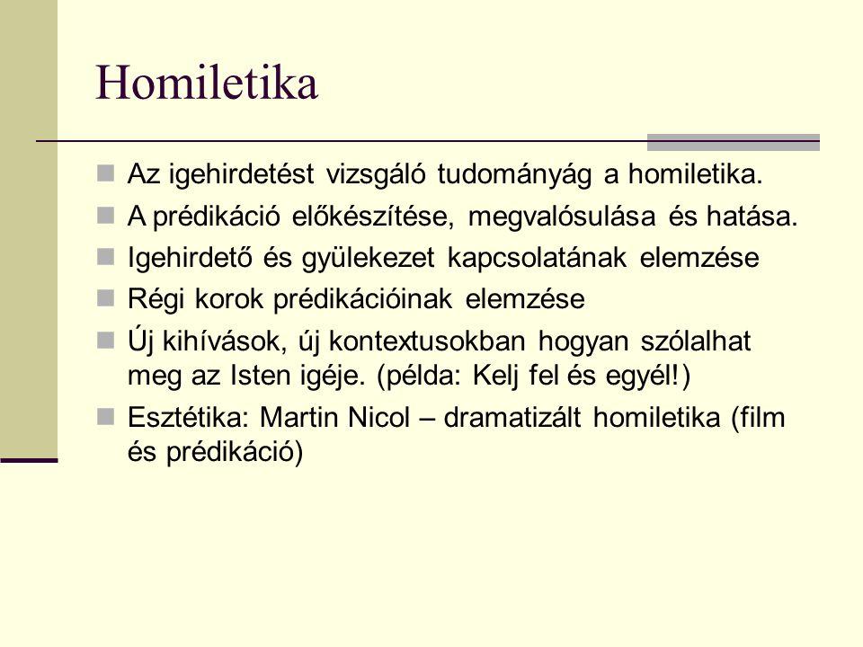 Homiletika Az igehirdetést vizsgáló tudományág a homiletika.