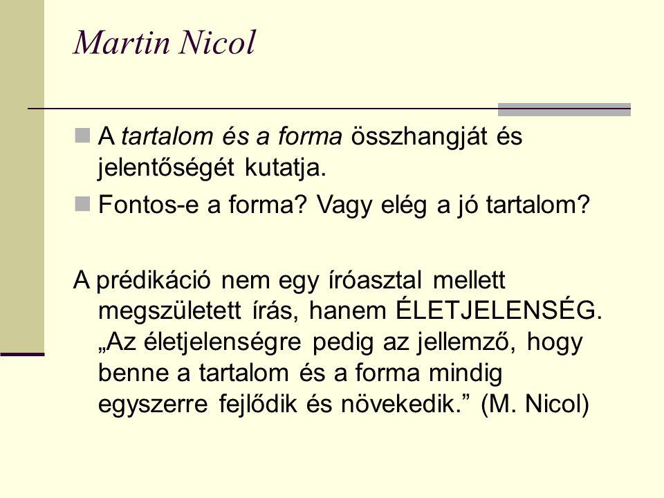 Martin Nicol A tartalom és a forma összhangját és jelentőségét kutatja.