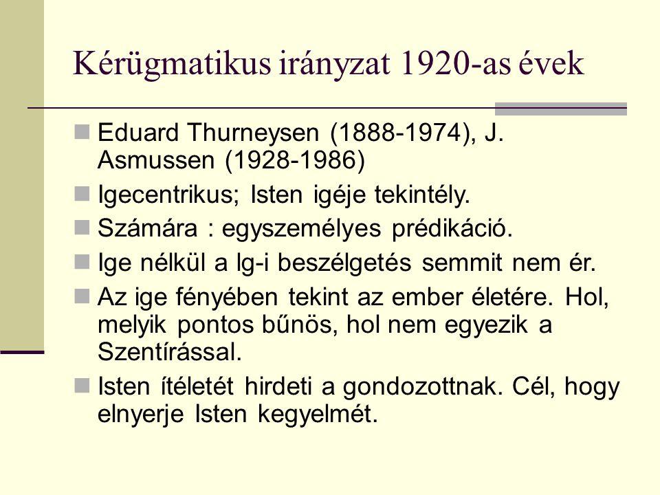 Kérügmatikus irányzat 1920-as évek Eduard Thurneysen (1888-1974), J.