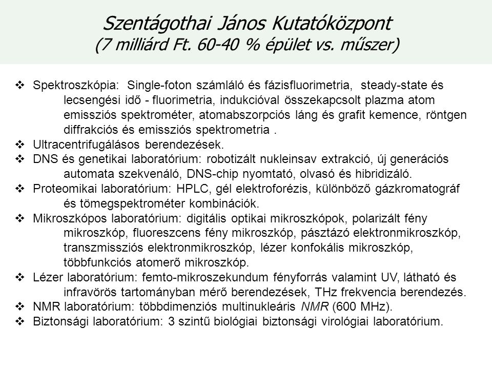 Szentágothai János Kutatóközpont (7 milliárd Ft. 60-40 % épület vs.